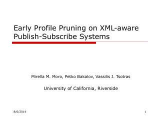 Early Profile Pruning on XML-aware Publish-Subscribe Systems
