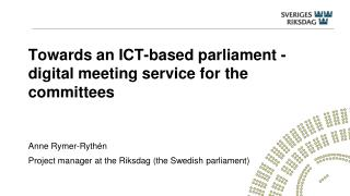 Towards an ICT-based  parliament  -  digital  meeting service for the committees