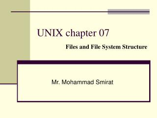 UNIX chapter 07 Files and File System Structure
