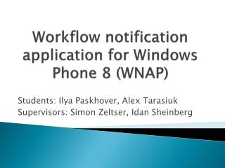 Workflow notification application for Windows Phone 8 (WNAP)