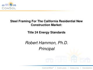 Steel Framing For The California Residential New Construction Market: Title 24 Energy Standards