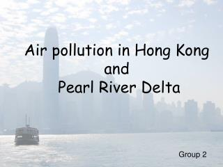 Air pollution in Hong Kong  and  Pearl River Delta