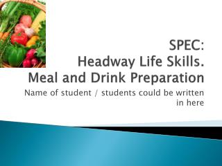 SPEC: Headway Life Skills.  Meal and Drink Preparation