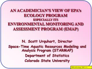 N. Scott Urquhart, Director Space-Time Aquatic Resources Modeling and Analysis Program (STARMAP)