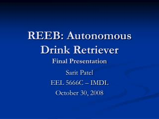 REEB: Autonomous Drink Retriever Final Presentation