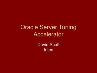 Oracle Server Tuning Accelerator