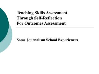 Teaching Skills Assessment Through Self-Reflection For Outcomes Assessment