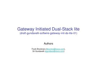 Gateway Initiated Dual-Stack lite ( draft-gundavelli-softwire-gateway-init-ds-lite-01)