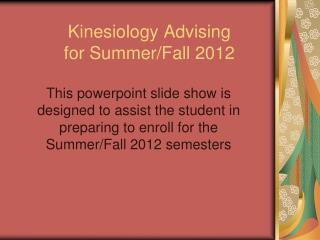 Kinesiology Advising for Summer/Fall 2012