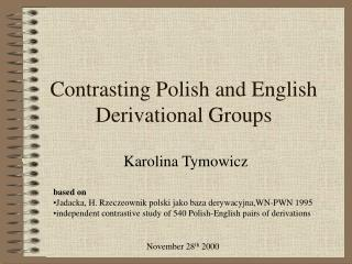 Contrasting Polish and English Derivational Groups