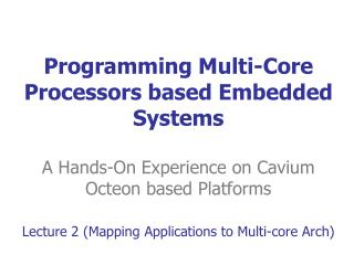 Lecture 2 (Mapping Applications to Multi-core Arch)