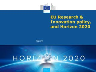 EU Research & Innovation policy, and Horizon 2020
