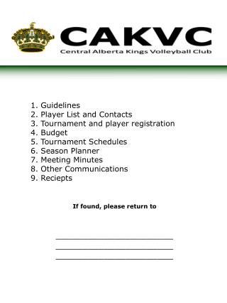 Guidelines Player List and Contacts Tournament and player registration Budget Tournament Schedules