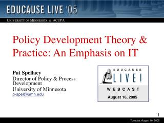 Policy Development Theory & Practice:  An Emphasis on IT