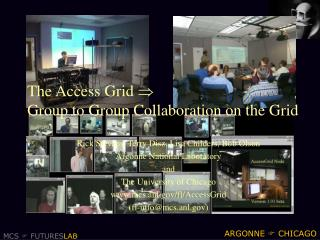 The Access Grid   Group to Group Collaboration on the Grid