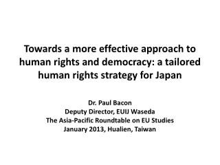 Dr. Paul Bacon Deputy Director, EUIJ  Waseda The Asia-Pacific Roundtable on EU Studies