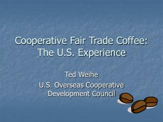Cooperative Fair Trade Coffee: The U.S. Experience