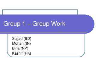 Group 1 – Group Work