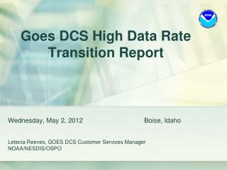 Goes DCS High Data Rate  Transition Report