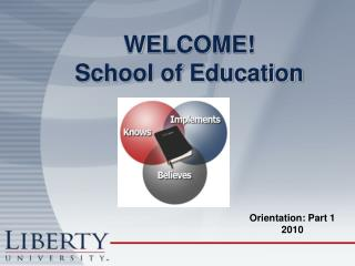WELCOME! School of Education