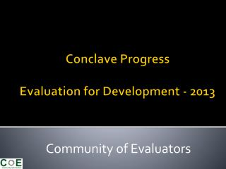 Conclave Progress Evaluation for Development - 2013