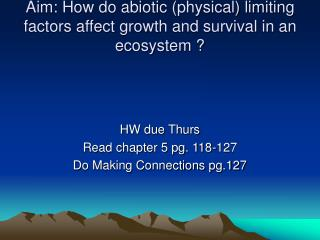 Aim: How do abiotic (physical) limiting factors affect growth and survival in an ecosystem ?