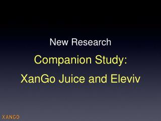 New Research Companion Study: XanGo Juice and Eleviv