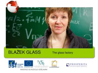 BLA Ž ̌ EK GLASS