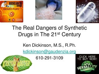 The Real Dangers of Synthetic Drugs in The 21 st  Century