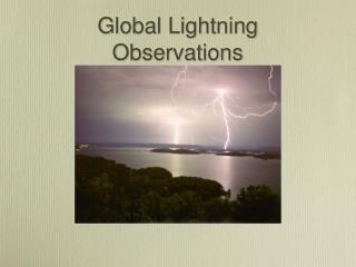 Global Lightning Observations