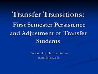Transfer Transitions: First Semester Persistence and Adjustment of Transfer Students