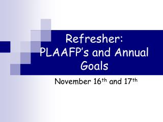 Refresher: PLAAFP's and Annual Goals