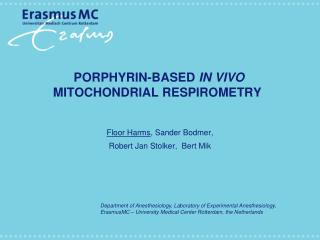 PORPHYRIN-BASED  IN VIVO  MITOCHONDRIAL RESPIROMETRY