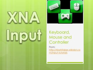 Keyboard , Mouse and Controller