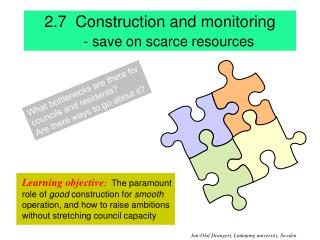 2.7  Construction and monitoring - save on scarce resources
