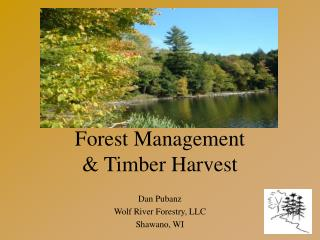 Forest Management  & Timber Harvest