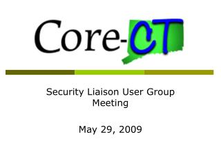 Security Liaison User Group Meeting May 29, 2009