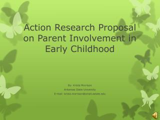 Action Research Proposal on Parent  Involvement  in Early Childhood