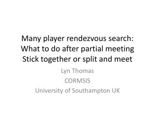 Many player rendezvous search: What to do after partial meeting Stick together or split and meet