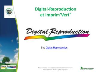 Digital-Reproduction et Imprim'Vert ®
