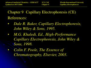 Chapter 9	Capillary Electrophoresis (CE)  References: