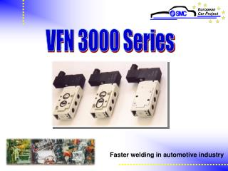 Faster welding in automotive industry