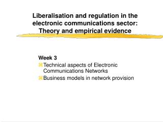 Week 3 Technical aspects of Electronic Communications Networks