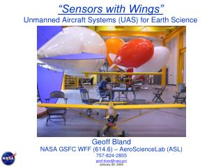 """Sensors with Wings"" Unmanned Aircraft Systems (UAS) for Earth Science"