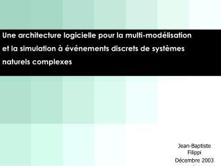 Une architecture logicielle pour la multi-modélisation