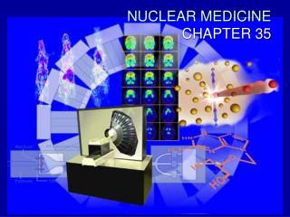 NUCLEAR MEDICINE CHAPTER 35