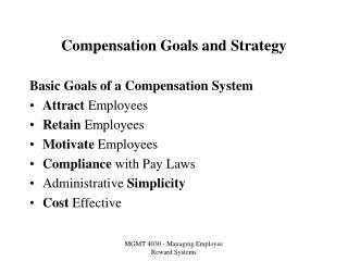 Compensation Goals and Strategy
