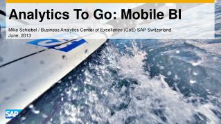Analytics To Go: Mobile  BI