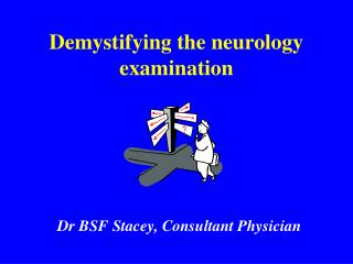 Demystifying the neurology examination