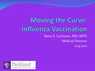 Moving the Curve: Influenza Vaccination